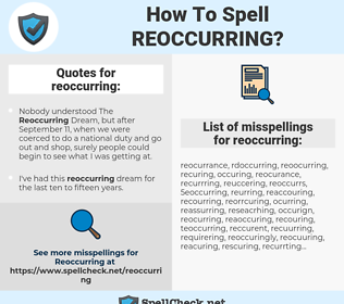 reoccurring, spellcheck reoccurring, how to spell reoccurring, how do you spell reoccurring, correct spelling for reoccurring
