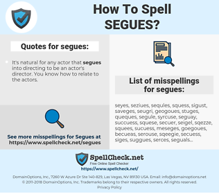 segues, spellcheck segues, how to spell segues, how do you spell segues, correct spelling for segues
