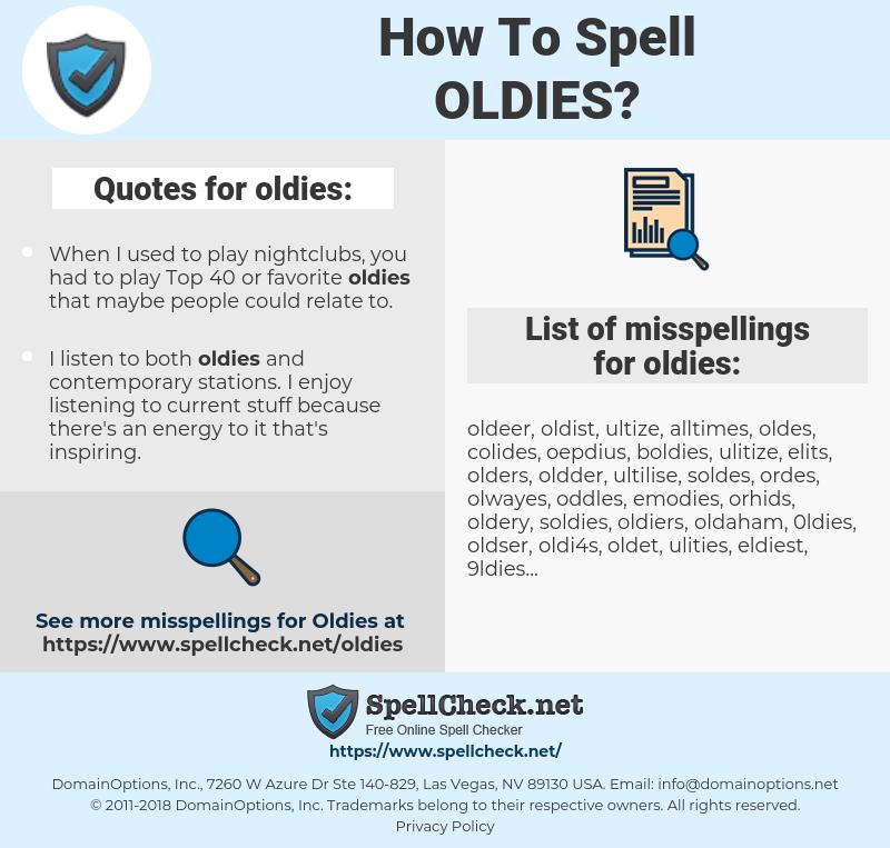 oldies, spellcheck oldies, how to spell oldies, how do you spell oldies, correct spelling for oldies