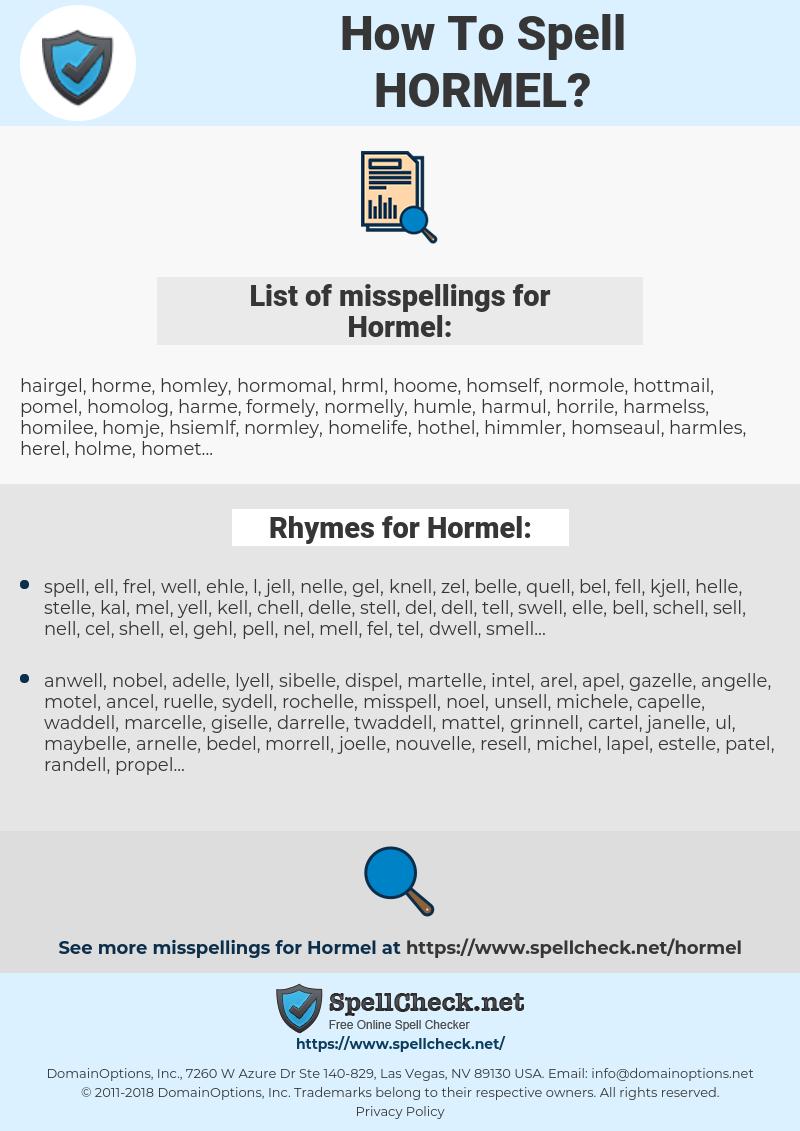 Hormel, spellcheck Hormel, how to spell Hormel, how do you spell Hormel, correct spelling for Hormel