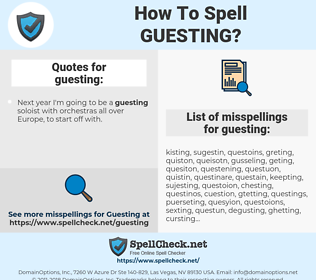 guesting, spellcheck guesting, how to spell guesting, how do you spell guesting, correct spelling for guesting