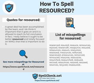 resourced, spellcheck resourced, how to spell resourced, how do you spell resourced, correct spelling for resourced