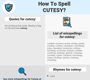 cutesy, spellcheck cutesy, how to spell cutesy, how do you spell cutesy, correct spelling for cutesy