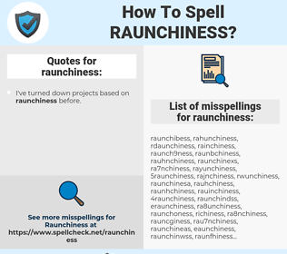 raunchiness, spellcheck raunchiness, how to spell raunchiness, how do you spell raunchiness, correct spelling for raunchiness