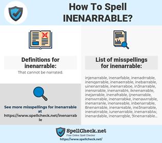 inenarrable, spellcheck inenarrable, how to spell inenarrable, how do you spell inenarrable, correct spelling for inenarrable