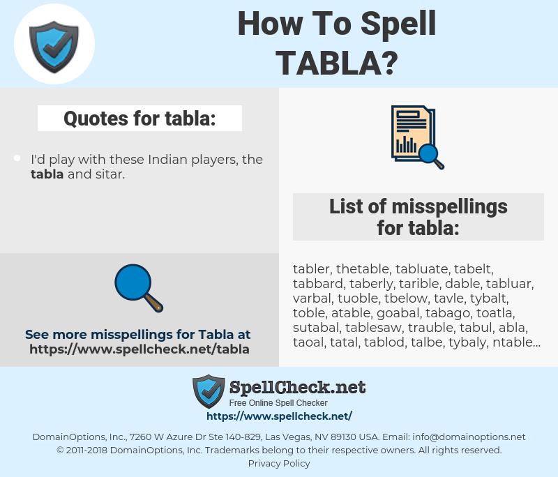 tabla, spellcheck tabla, how to spell tabla, how do you spell tabla, correct spelling for tabla