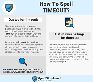 timeout, spellcheck timeout, how to spell timeout, how do you spell timeout, correct spelling for timeout