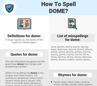 dome, spellcheck dome, how to spell dome, how do you spell dome, correct spelling for dome