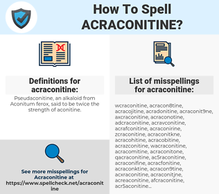 acraconitine, spellcheck acraconitine, how to spell acraconitine, how do you spell acraconitine, correct spelling for acraconitine