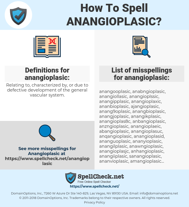 anangioplasic, spellcheck anangioplasic, how to spell anangioplasic, how do you spell anangioplasic, correct spelling for anangioplasic