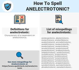 anelectrotonic, spellcheck anelectrotonic, how to spell anelectrotonic, how do you spell anelectrotonic, correct spelling for anelectrotonic