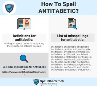 antitabetic, spellcheck antitabetic, how to spell antitabetic, how do you spell antitabetic, correct spelling for antitabetic