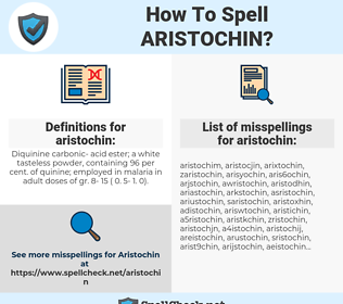aristochin, spellcheck aristochin, how to spell aristochin, how do you spell aristochin, correct spelling for aristochin