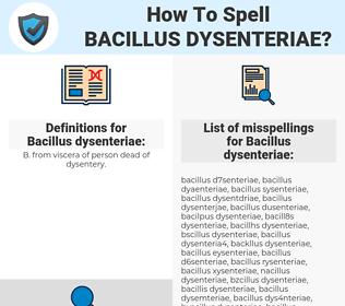 Bacillus dysenteriae, spellcheck Bacillus dysenteriae, how to spell Bacillus dysenteriae, how do you spell Bacillus dysenteriae, correct spelling for Bacillus dysenteriae