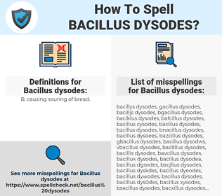 Bacillus dysodes, spellcheck Bacillus dysodes, how to spell Bacillus dysodes, how do you spell Bacillus dysodes, correct spelling for Bacillus dysodes