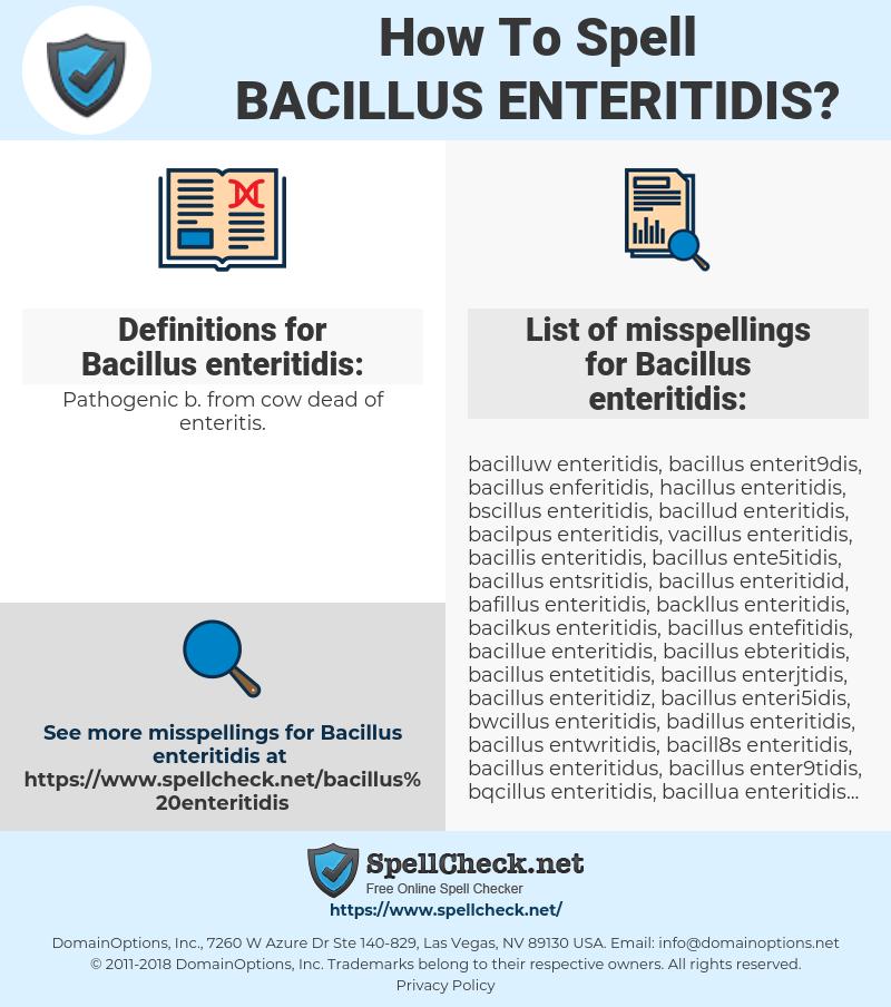 Bacillus enteritidis, spellcheck Bacillus enteritidis, how to spell Bacillus enteritidis, how do you spell Bacillus enteritidis, correct spelling for Bacillus enteritidis