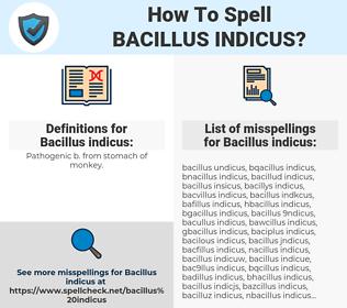 Bacillus indicus, spellcheck Bacillus indicus, how to spell Bacillus indicus, how do you spell Bacillus indicus, correct spelling for Bacillus indicus