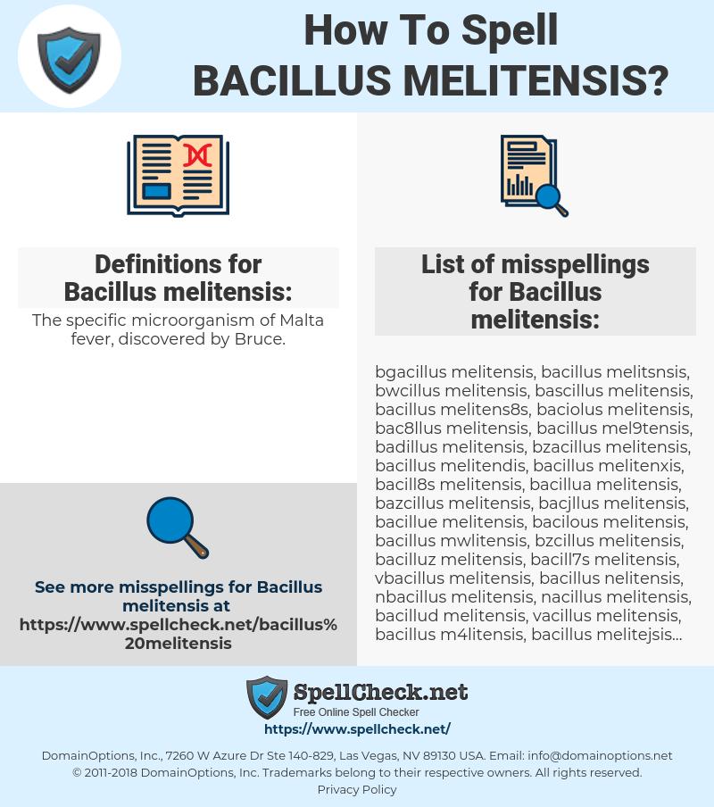 Bacillus melitensis, spellcheck Bacillus melitensis, how to spell Bacillus melitensis, how do you spell Bacillus melitensis, correct spelling for Bacillus melitensis