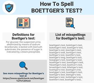 Boettger's test, spellcheck Boettger's test, how to spell Boettger's test, how do you spell Boettger's test, correct spelling for Boettger's test