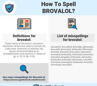 brovalol, spellcheck brovalol, how to spell brovalol, how do you spell brovalol, correct spelling for brovalol