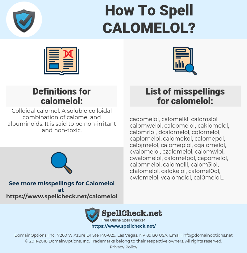 calomelol, spellcheck calomelol, how to spell calomelol, how do you spell calomelol, correct spelling for calomelol