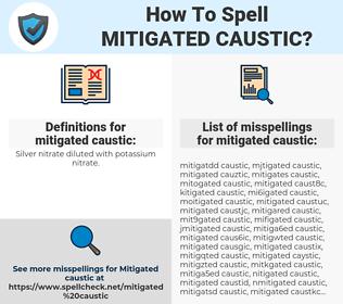 mitigated caustic, spellcheck mitigated caustic, how to spell mitigated caustic, how do you spell mitigated caustic, correct spelling for mitigated caustic