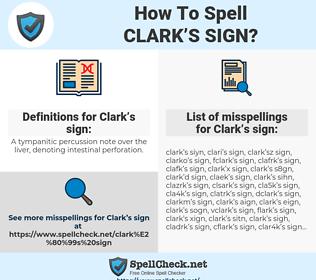 Clark's sign, spellcheck Clark's sign, how to spell Clark's sign, how do you spell Clark's sign, correct spelling for Clark's sign