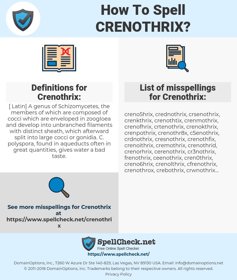 Crenothrix, spellcheck Crenothrix, how to spell Crenothrix, how do you spell Crenothrix, correct spelling for Crenothrix