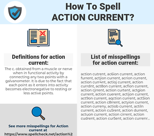 action current, spellcheck action current, how to spell action current, how do you spell action current, correct spelling for action current