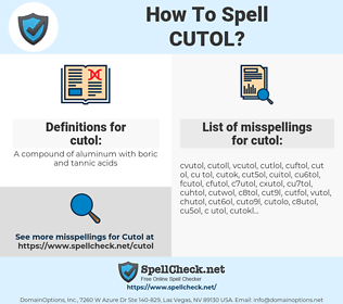 cutol, spellcheck cutol, how to spell cutol, how do you spell cutol, correct spelling for cutol