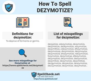 dezymotize, spellcheck dezymotize, how to spell dezymotize, how do you spell dezymotize, correct spelling for dezymotize