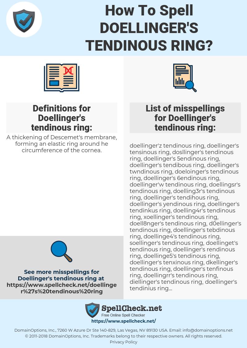 Doellinger's tendinous ring, spellcheck Doellinger's tendinous ring, how to spell Doellinger's tendinous ring, how do you spell Doellinger's tendinous ring, correct spelling for Doellinger's tendinous ring