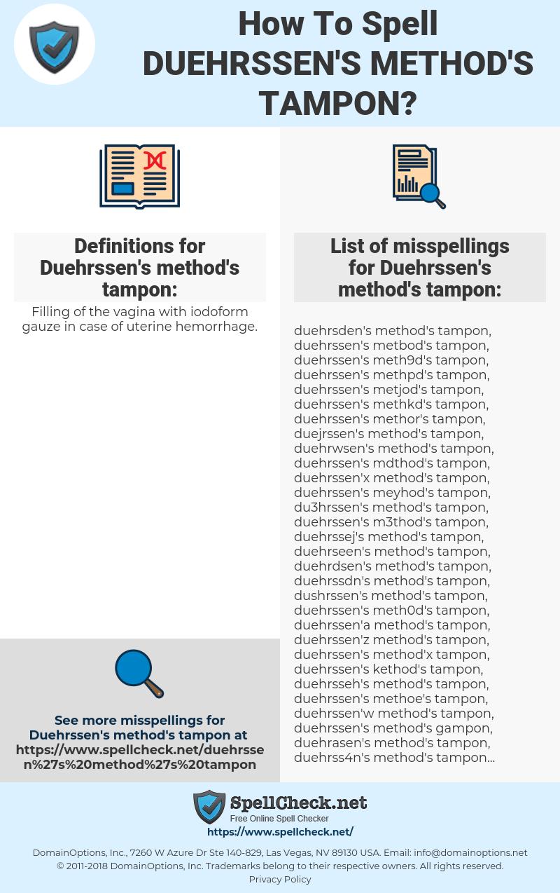 Duehrssen's method's tampon, spellcheck Duehrssen's method's tampon, how to spell Duehrssen's method's tampon, how do you spell Duehrssen's method's tampon, correct spelling for Duehrssen's method's tampon
