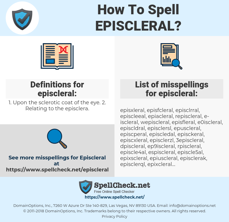 episcleral, spellcheck episcleral, how to spell episcleral, how do you spell episcleral, correct spelling for episcleral
