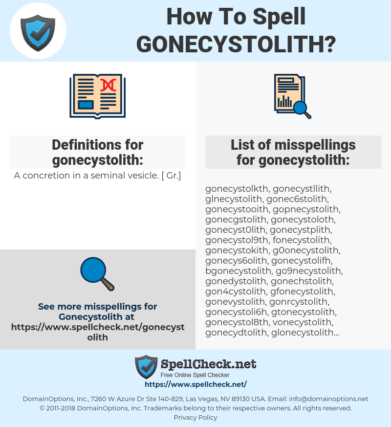 gonecystolith, spellcheck gonecystolith, how to spell gonecystolith, how do you spell gonecystolith, correct spelling for gonecystolith