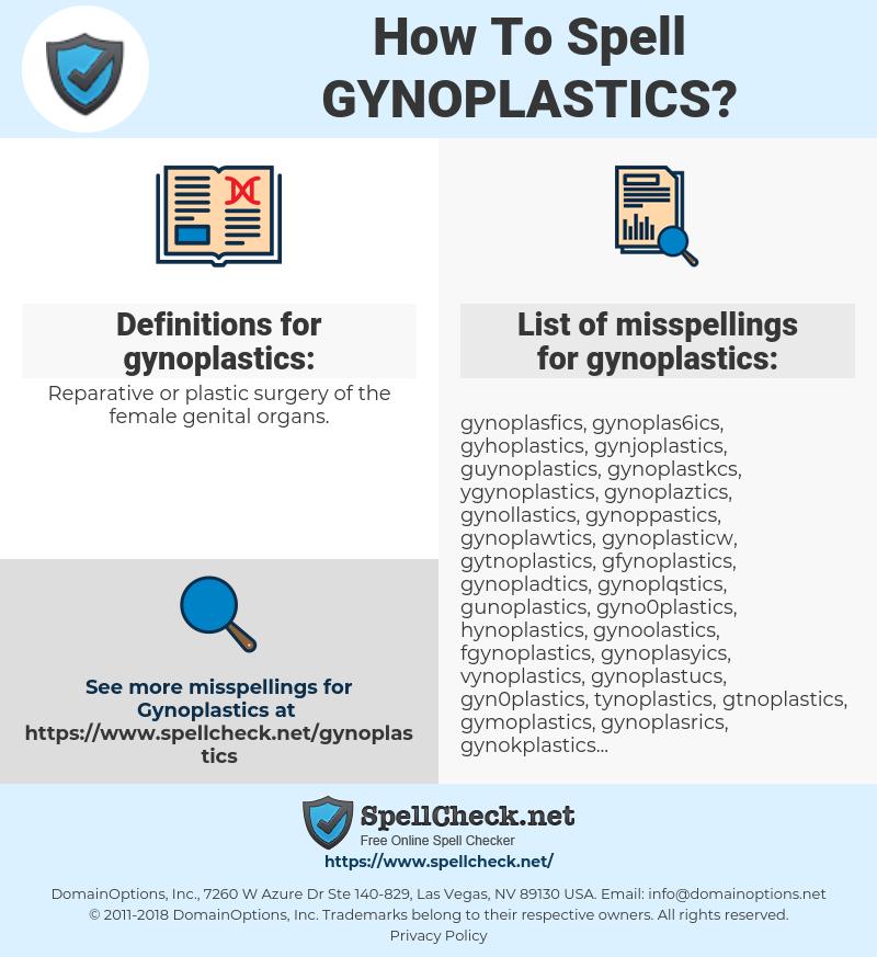 gynoplastics, spellcheck gynoplastics, how to spell gynoplastics, how do you spell gynoplastics, correct spelling for gynoplastics