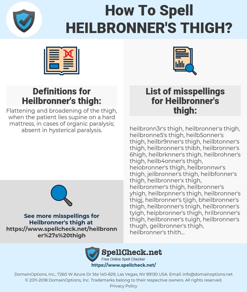 Heilbronner's thigh, spellcheck Heilbronner's thigh, how to spell Heilbronner's thigh, how do you spell Heilbronner's thigh, correct spelling for Heilbronner's thigh