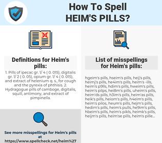 Heim's pills, spellcheck Heim's pills, how to spell Heim's pills, how do you spell Heim's pills, correct spelling for Heim's pills