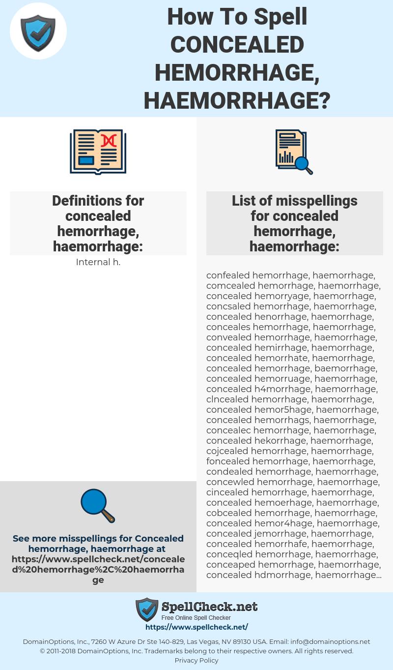 concealed hemorrhage, haemorrhage, spellcheck concealed hemorrhage, haemorrhage, how to spell concealed hemorrhage, haemorrhage, how do you spell concealed hemorrhage, haemorrhage, correct spelling for concealed hemorrhage, haemorrhage