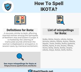 ikota, spellcheck ikota, how to spell ikota, how do you spell ikota, correct spelling for ikota