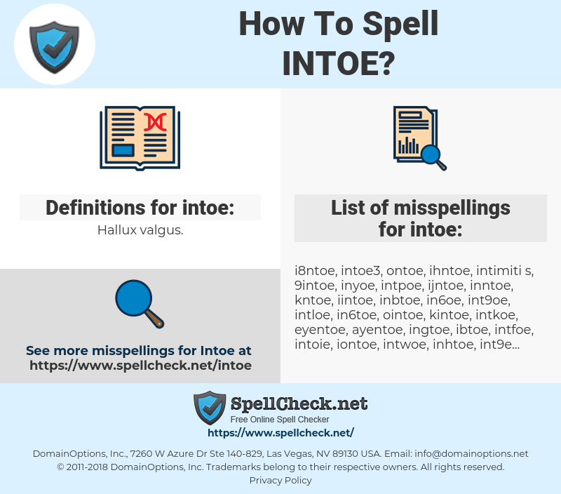 intoe, spellcheck intoe, how to spell intoe, how do you spell intoe, correct spelling for intoe