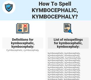 kymbocephalic, kymbocephaly, spellcheck kymbocephalic, kymbocephaly, how to spell kymbocephalic, kymbocephaly, how do you spell kymbocephalic, kymbocephaly, correct spelling for kymbocephalic, kymbocephaly