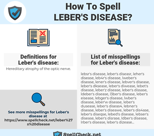 Leber's disease, spellcheck Leber's disease, how to spell Leber's disease, how do you spell Leber's disease, correct spelling for Leber's disease
