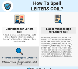 Leiters coil, spellcheck Leiters coil, how to spell Leiters coil, how do you spell Leiters coil, correct spelling for Leiters coil