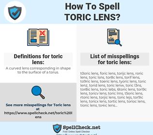 toric lens, spellcheck toric lens, how to spell toric lens, how do you spell toric lens, correct spelling for toric lens