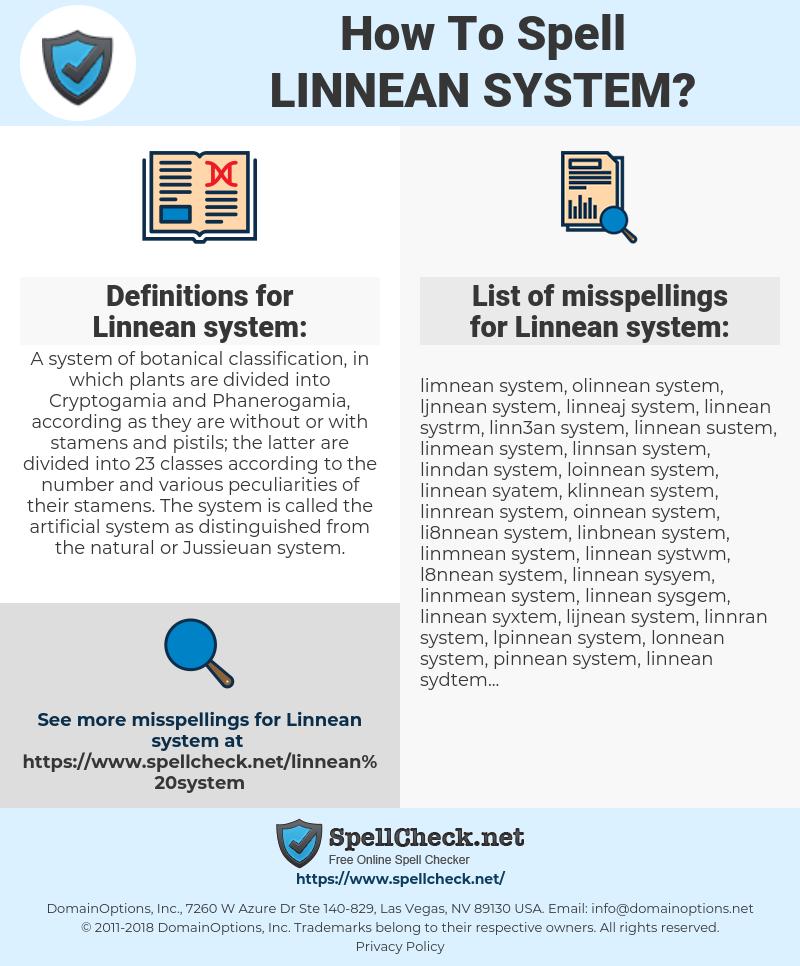 Linnean system, spellcheck Linnean system, how to spell Linnean system, how do you spell Linnean system, correct spelling for Linnean system