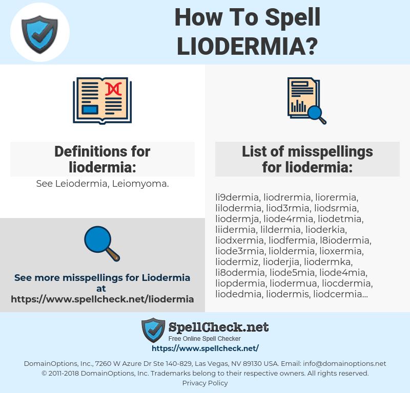 liodermia, spellcheck liodermia, how to spell liodermia, how do you spell liodermia, correct spelling for liodermia