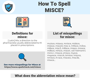 misce, spellcheck misce, how to spell misce, how do you spell misce, correct spelling for misce