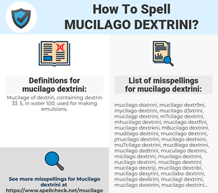 mucilago dextrini, spellcheck mucilago dextrini, how to spell mucilago dextrini, how do you spell mucilago dextrini, correct spelling for mucilago dextrini