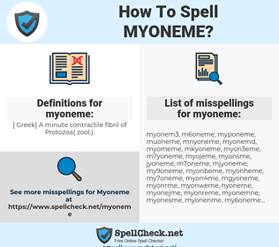 myoneme, spellcheck myoneme, how to spell myoneme, how do you spell myoneme, correct spelling for myoneme